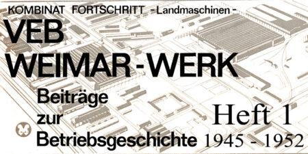 VEB Weimar-Werk <br>Beiträge zur Betriebsgeschichte - Teil 1