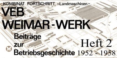 VEB Weimar-Werk <br>Beiträge zur Betriebsgeschichte - Teil 2