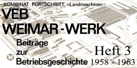 VEB Weimar-Werk <br>Beiträge zur Betriebsgeschichte - Teil 3