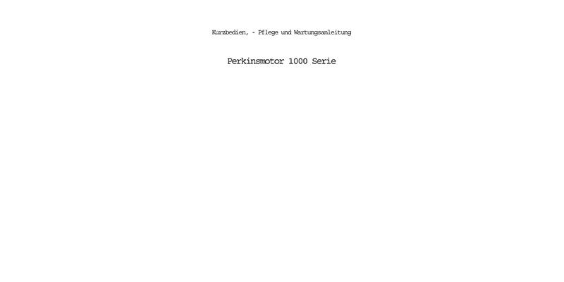 1000 Serie-Kurzbedien-Pflege und Wartungsanleitung Perkinsmotor